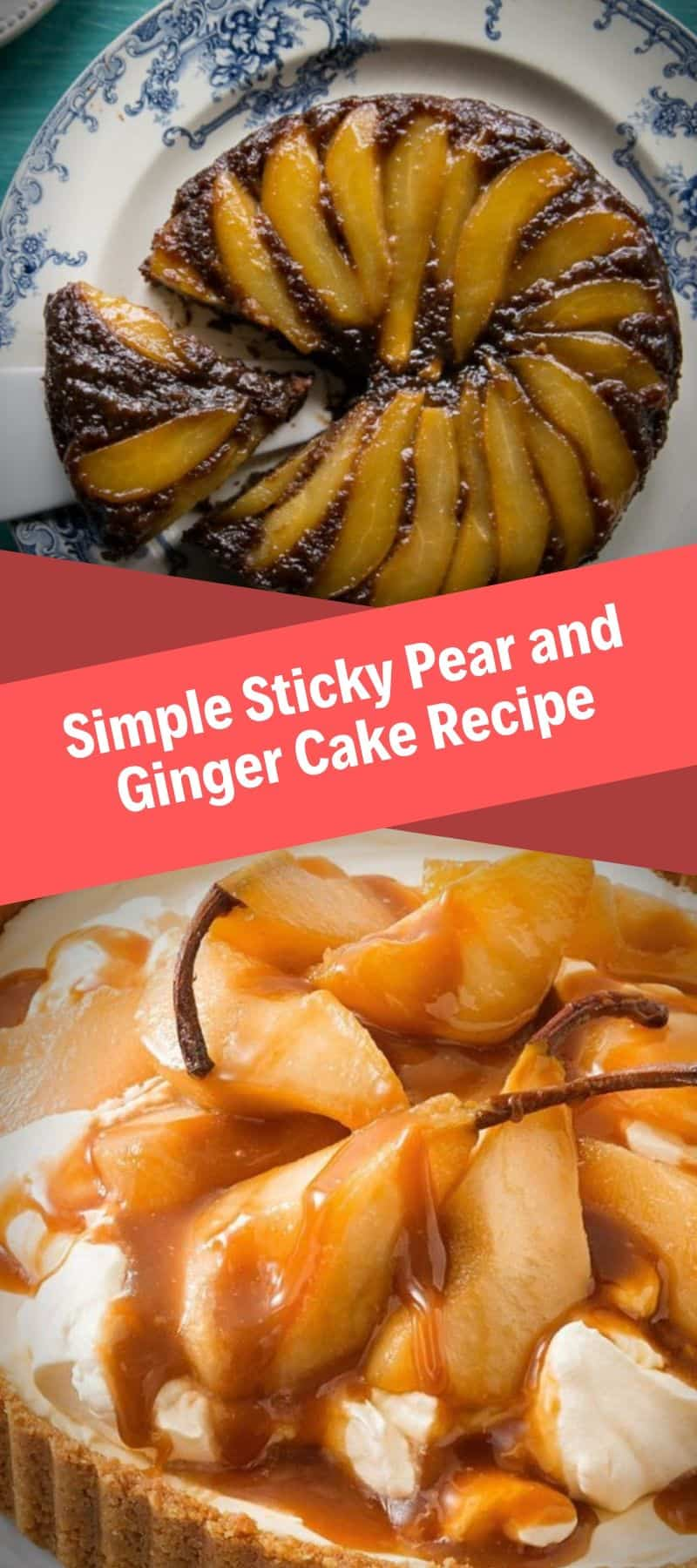 Simple Sticky Pear and Ginger Cake Recipe